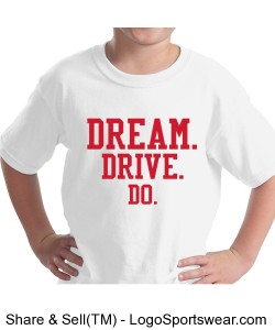 YOUTH WHITE COTTON TEE DREAM.DRIVE.DO. Design Zoom