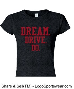 DARK HEATHER WOMENS CAP SLEEVE TEE DREAM.DRIVE.DO. Design Zoom